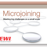 Microjoining—Meeting big challenges on a small scale