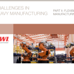 Flexible Manufacturing Options for Heavy Manufacturing