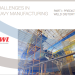Predicting Weld Distortion – An EWI Guide for Heavy Manufacturers