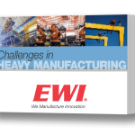 eGuide Series on Meeting the Challenges of Heavy Manufacturing