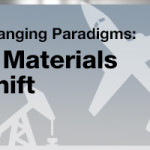 Changing Paradigms: A Materials Shift