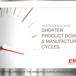 Keeping Pace with Shorter Product Design & Manufacturing Cycles