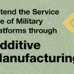 Extend the Service Life of Military Platforms through Additive Manufacturing