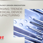 Technology Driven Innovation: Emerging Trends in Medical Device Manufacturing