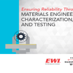 Ensuring Reliability Through Materials Engineering, Characterization, and Testing