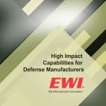 EWI's High Impact Capabilities for Defense Manufacturers